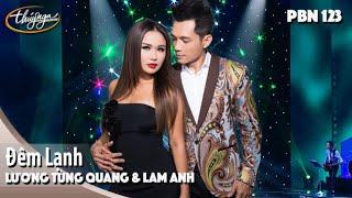 PBN 123 | Lương Tùng Quang & Lam Anh - Đêm Lạnh