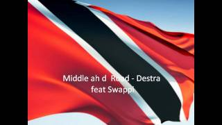 Download Middle ah d Road   Destra feat Swappi MP3 song and Music Video