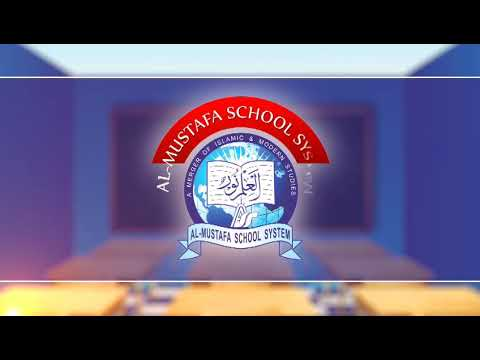 Al-Mustafa School System    We are celebrating our FIVE years of Success