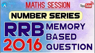 RRB Memory Based Question 2016 | Number Series | Maths |  Online Coaching for SBI IBPS 2017 Video