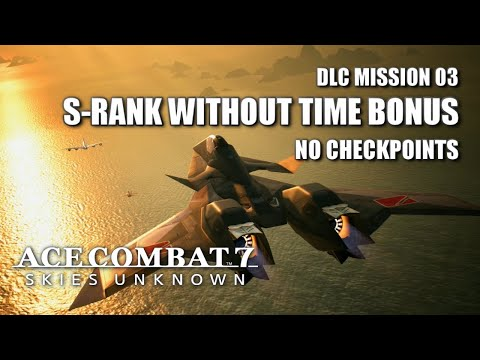 """S-Ranking """"Ten Million Relief Plan"""" Without Time Bonus Or Checkpoints - Ace Combat 7: Skies Unknown"""