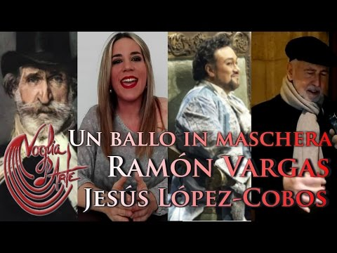 Un Ballo in Maschera - RamónVargas - JesúsLópezCobos for Voglia d'ARTE