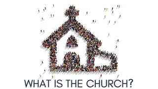 What is the Church- Part 7- The Church is God's Workforce