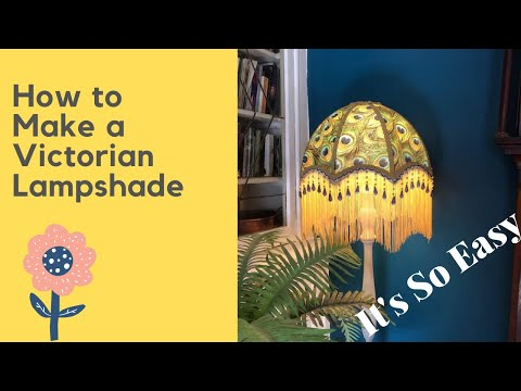 How to make a Victorian Lampshade - the easy way - Tutorial 1