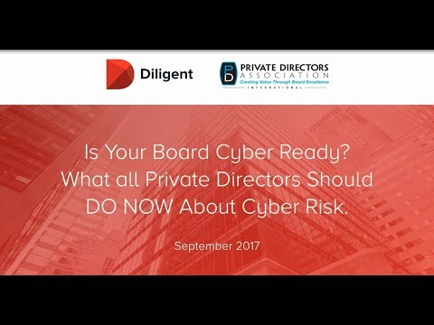 Is Your Board Cyber Ready? What All Private Directors Should DO NOW About Cyber Risk