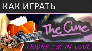 Friday I'm In Love – The Cure – Урок
