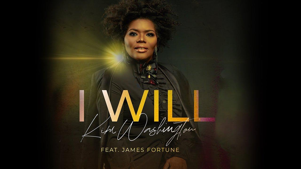 I Will (featuring James Fortune) - Kim Washington