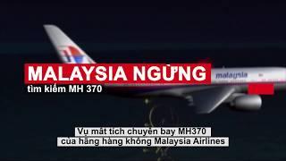 MALAYSIA CHÍNH THỨC DỪNG TÌM KIẾM MÁY BAY MH370