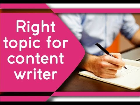 How to choose right topic for content writing? Best video on tips and technique for content writing.