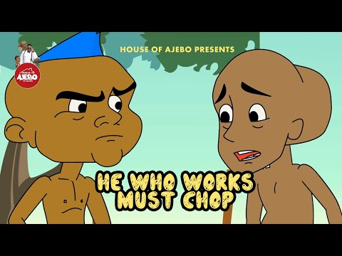 He who works must Chop 😂😂
