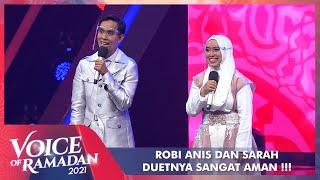 Sarah Lebih Menonjol, Robi Anis Sedikit Salah Lirik!!! | VOICE OF RAMADAN 2021