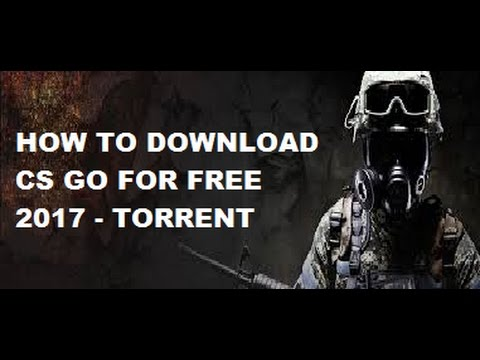 HOW TO INSTALL CS GO FREE 2017 ( TORRENT )