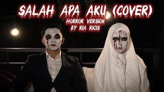SALAH APA AKU (cover) VERSI HOROR by Ria Ricis