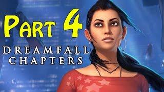 Dreamfall Chapters (Book One Reborn) Walkthrough - part 4 Chapter 2 Awakenings Gameplay 1080p