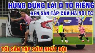 Hùng Dũng đi xe riêng, tới sân tập sớm nhất trong buổi luyện quân của Hà Nội FC