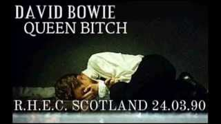 David Bowie -  Queen Bitch live R.H.E.C. 24.03.90.