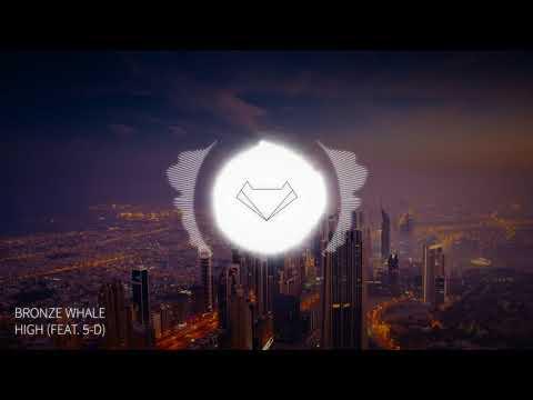 Bronze Whale - High (feat. 5-D)