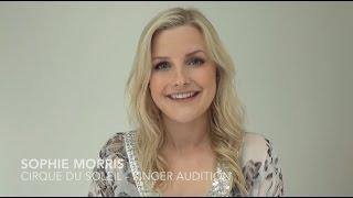 Video Sophie Morris -  Cirque du Soleil - Singer Audition download MP3, 3GP, MP4, WEBM, AVI, FLV Juli 2018