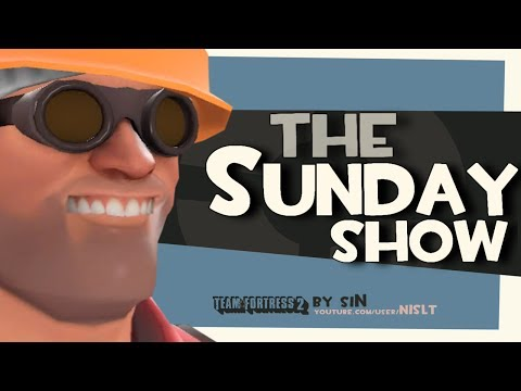 TF2: The Sunday Show