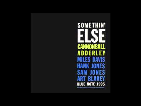 Cannonball Adderley - Somethin' Else (Mono)