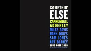 Cannonball Adderley - Somethin' Else (Mono)