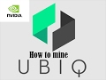 How to mine UBQ / Ubiq with Nvidia GPU/GPUS