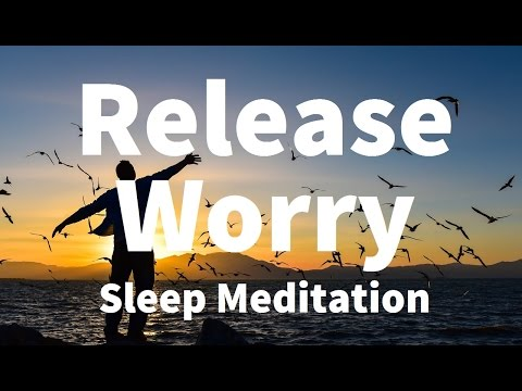 Sleep Meditation: Release Worry Guided Meditation Hypnosis f