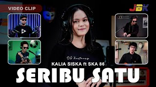 SERIBU SATU - KALIA SISKA ft SKA 86 | DJ KENTRUNG TERBARU 2021 (Official Music Video)