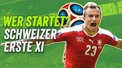 Kein Zakaria oder Drmic? Schweiz - beste Aufstellung für die WM 2018 - Wer startet?