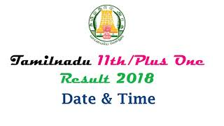 TN 11th Result 2018 Date   Tamil Nadu 11th/Plus One Result 2018