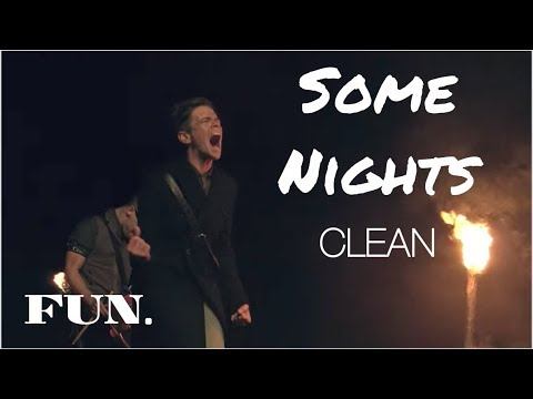 Some Nights - FUN. (Clean)