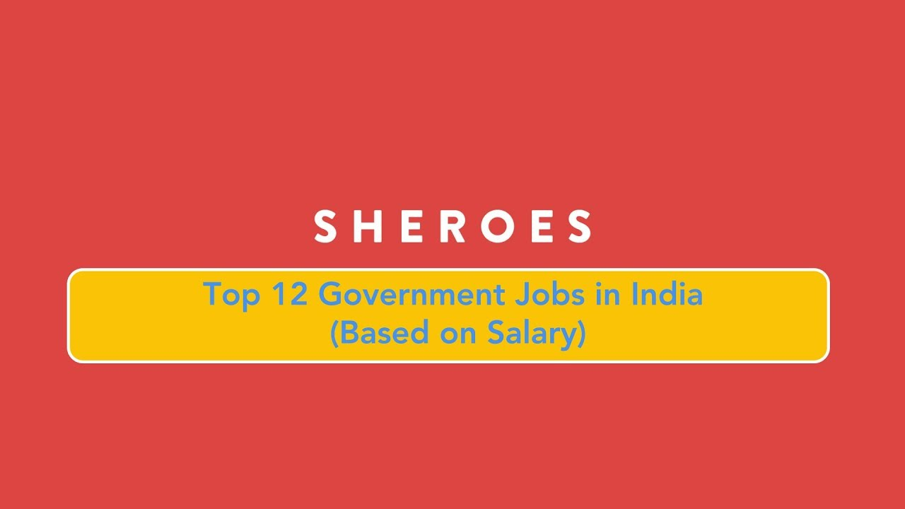 Best 13 Government Jobs In India With Highest Salary & Reputation