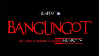 Tagalog Horror Story - BANGUNGOT (Based on True Story) || HILAKBOT TV
