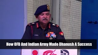 How OFB And Indian Army Made Dhanush A Success: Lt Gen PK Srivastava, DG Artillery