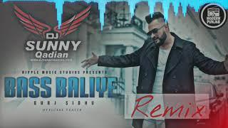 Bass Baliye Dhol Remix Gurj Sidhu | New Punjabi Song 2019