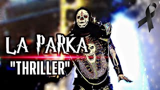 Theme Song La Parka AAA | Q.E.P.D | ♪Thriller♪ |