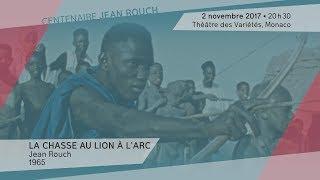 """Video """"La chasse au lion à l'arc"""" de Jean Rouch - Jeudi 2 novembre 2017, 20h30, Théâtre des Variétés download MP3, 3GP, MP4, WEBM, AVI, FLV September 2018"""