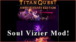 Titan Quest Atlantis  SOUL VIZIER MOD! Let's Play!