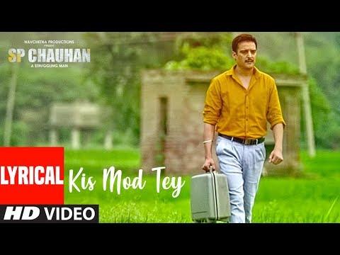 Lyrical: Kis Mod Tey | SP CHAUHAN | Jimmy Shergill, Yuvika Chaudhary | Ranjit Bawa