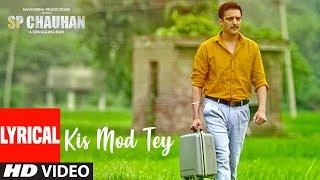 Kis Mod Tey (SP Chauhan) (Ranjit Bawa) Mp3 Song Download