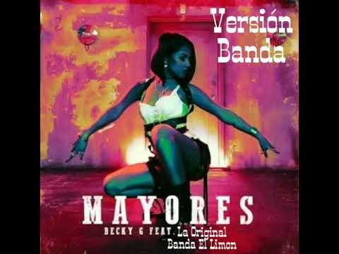 Mayores - Becky G Ft La Original Banda El Limón (Versión Banda)