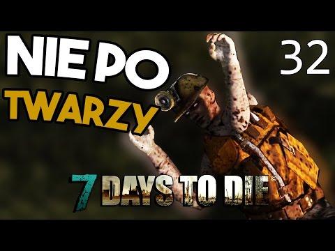 7 Days To Die [#32] NIE PO TWARZY! BIJEMY ZOMBIE!