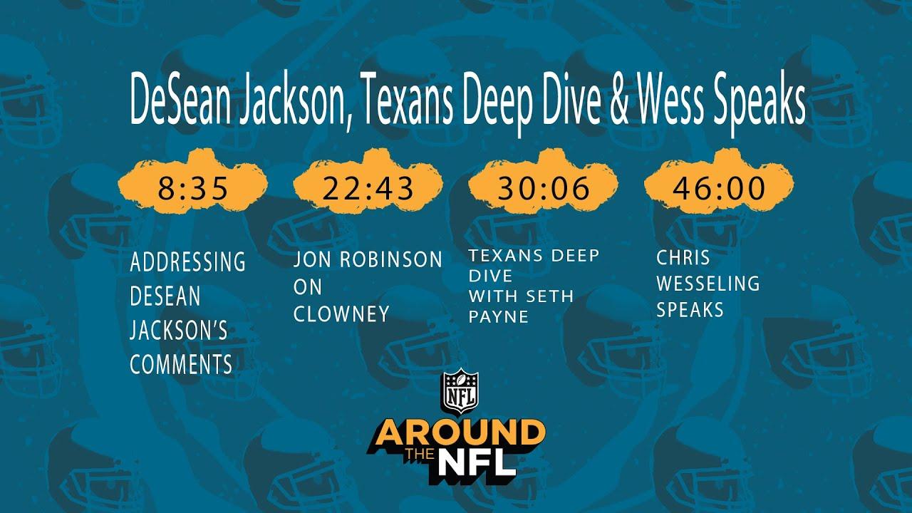 DeSean Jackson, Texans Deep Dive and Chris Wesseling Speaks