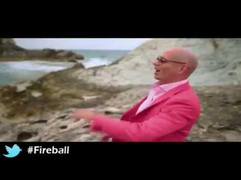 Pitbull featJohn Ryan ''Fireball ''