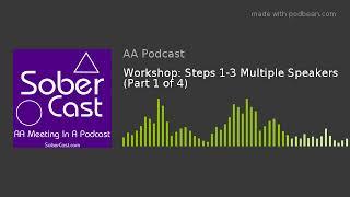Workshop: Steps 1-3 Mulтiple Speakers (Part 1 of 4)