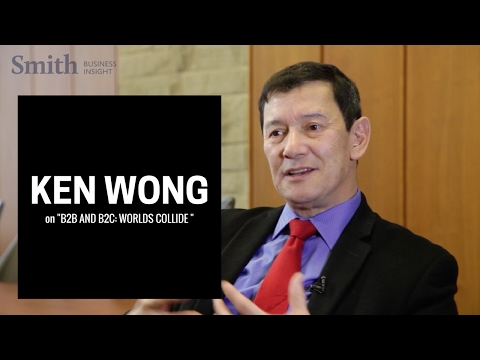Ken Wong on  B2B and B2C: Are They Really Different Beasts?