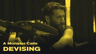 Devising A Monster Calls