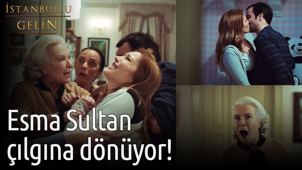 İstanbullu Gelin - Esma Sultan Çılgına Dönüyor!