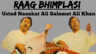 Bhimpalasi - Ustad Salamat Ali Khan Ustad Nazakat Ali Khan || Raag Bhimplasi ||