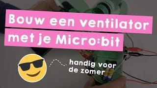 Bouw en programmeer een ventilator met je Microbit